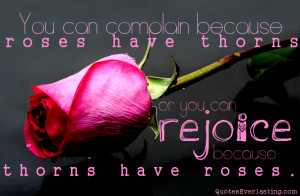 ... can complain because roses have thorns quote Ecard Send a Free Ecard