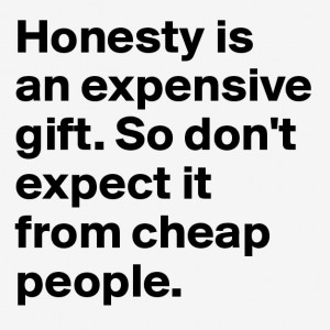 Images Honesty Expensive Gift Don Expect From Cheap