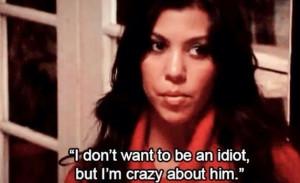 Crazy about him.. Kourtney Kardashian