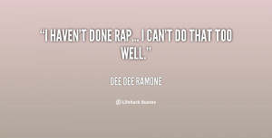 quote-Dee-Dee-Ramone-i-havent-done-rap-i-cant-do-30042.png