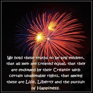 Inspirational Quote: We hold these truths to be self-evident, that all ...