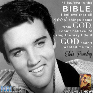 Elvis Presley - Pure Flix - Christian movies - Quotes - #Quotes #Bible ...