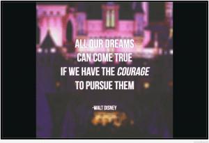Our dreams can come true quote