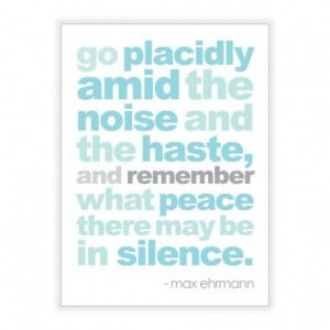 Peace and quiet pictures and quotes | ... noise and haste remember ...