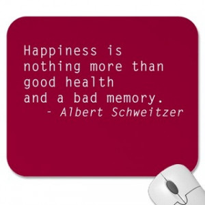 ... Is Nothing More than Good Health and a bad Memory ~ Health Quote