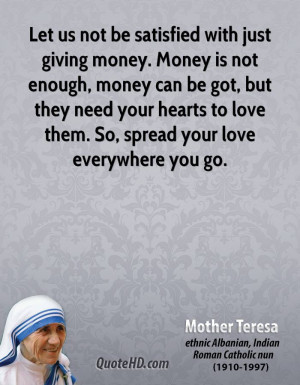 Let us not be satisfied with just giving money. Money is not enough ...