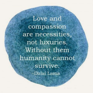 Without compassion love means nothing