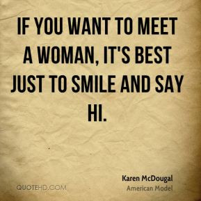 Karen McDougal If you want to meet a woman it 39 s best just to smile