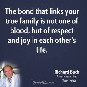 richard-bach-novelist-quote-the-bond-that-links-your-true-family-is ...