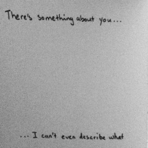 There Is Something About You