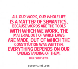 sayings All our work our whole life is a matter of Life quotes