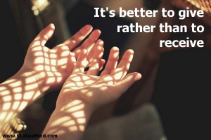 ... to give rather than to receive - Relationship Quotes - StatusMind.com