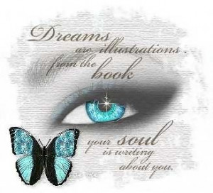 ... from the Book,Your Soul Is Writing About You ~ Dreaming Quote