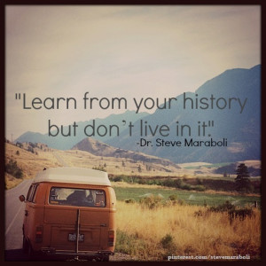 Quotes About Learning From The Past And Moving On Learn from your ...