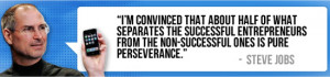 ... from the non-successful ones is pure perseverance. — Steve Jobs