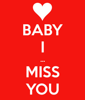 Miss You Baby Baby i ... miss you