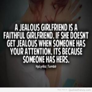 jealous girlfriend is a faithful girlfriend.
