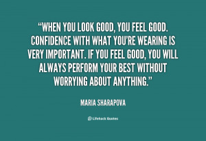 quote-Maria-Sharapova-when-you-look-good-you-feel-good-55589.png