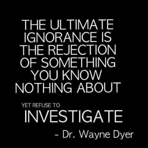 The ultimate ignorance is the rejection of something you know nothing ...