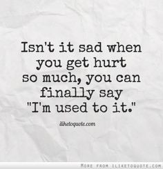... Quotes, You Hurt My Feelings Quotes, Quotes About Hurt Feelings