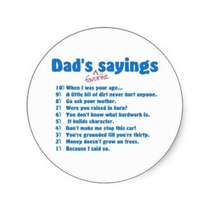 Dads sayings