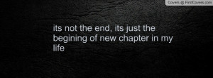 its not the end , Pictures , its just the begining of new chapter in ...