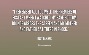 quote-Hedy-Lamarr-i-remember-all-too-well-the-premiere-51316.png