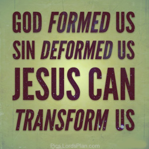 Jesus can Transform us., nothing is impossible through jesus sins ...
