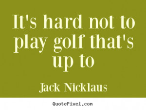 ... jack nicklaus more life quotes friendship quotes inspirational quotes