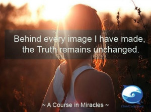 Behind every image I have made, the Truth remains unchanged.
