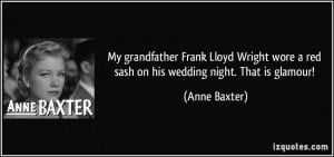 quote my grandfather frank lloyd wright wore a red sash on his wedding ...