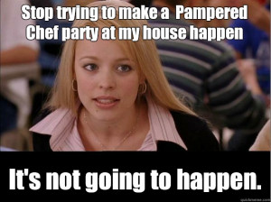 You Are Deluded If You Throw A Pampered Chef Bridal Shower To Sell To ...