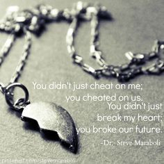 ... quote heart break, quotes cheating, cheating quotes, broke my heart