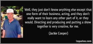 More Jackie Cooper Quotes