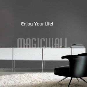 Home » Enjoy Your Life - Wall Quotes - Wall Decals Stickers