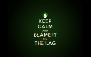1440x900 Keep Calm and Blame it on the Lag desktop PC and Mac ...