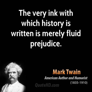 mark-twain-history-quotes-the-very-ink-with-which-history-is-written ...