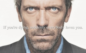 Death Picture Quotes , Dr House Picture Quotes , Love Picture Quotes ...