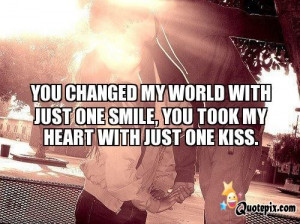 You Changed My World With Just One Smile, You Took My Heart With ...