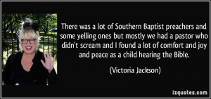 Quotes Baptist Preachers ~ There was a lot of Southern Baptist ...