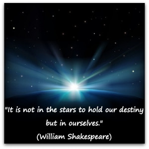 ... the stars to hold our destiny but in ourselves.