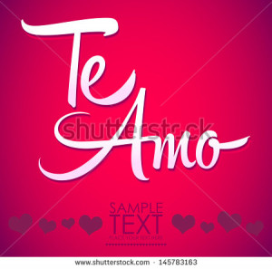 Te Amo - spanish love you lettering - calligraphy; scalable and ...