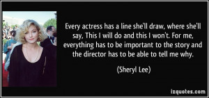 Every actress has a line she'll draw, where she'll say, This I will do ...