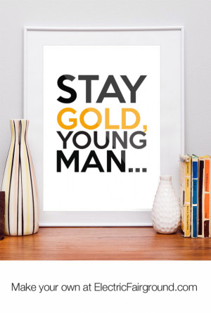 Stay gold, young man... Framed Quote
