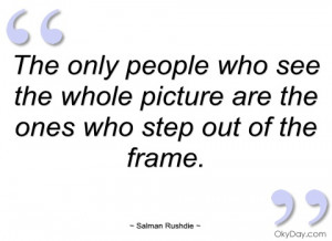 the only people who see the whole picture salman rushdie