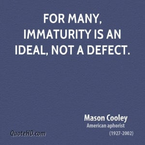 immaturity quotes