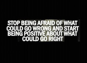 ... Wallpapers on Fear: Stop being afraid of what could go wrong