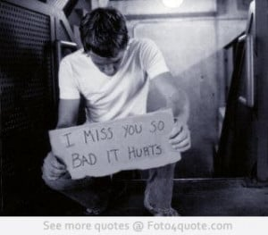 Miss You So Bad It Hurts - Missing You Quote