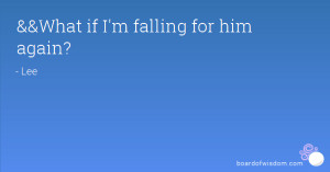 What if I'm falling for him again?