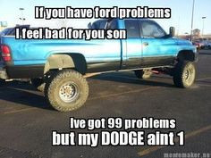 mopar dodge redneck livin dodge rams dodge trucks quotes dodge quotes ...
